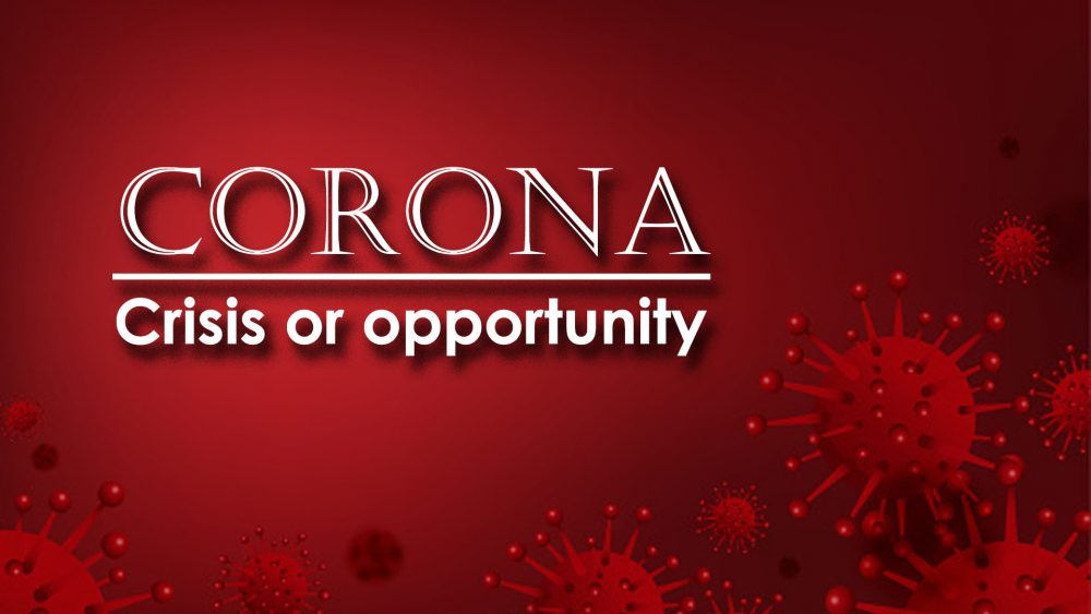 Corona: Crisis or Opportunity (5/24/2020)