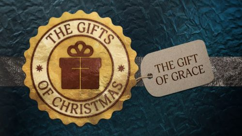 The Gift of Grace (12/20/2020)