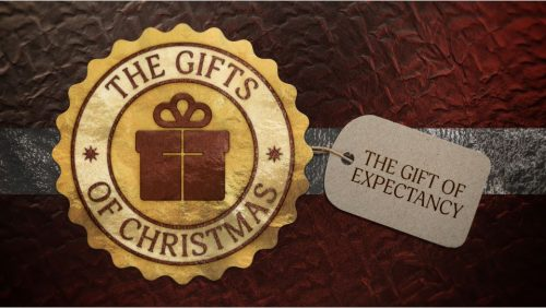 The Gift of Expectancy (12/13/2020)